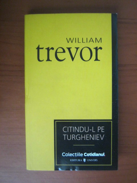 Anticariat: William Trevor - Citindu-l pe Turgheniev (Cotidianul)