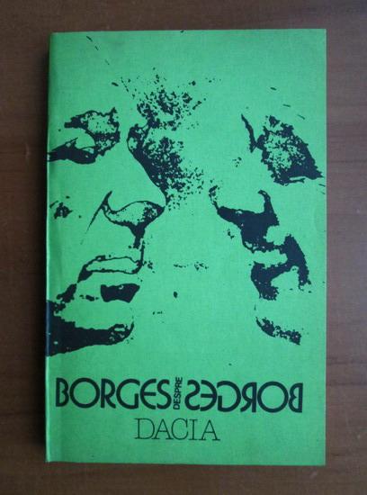 Anticariat: Willis Barnstone - Borges despre Borges
