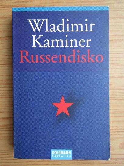 Anticariat: Wladimir Kaminer - Russendisko