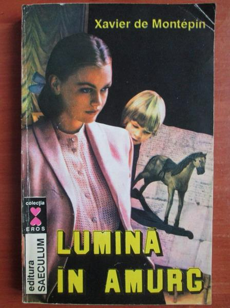 Anticariat: Xavier de Montepin - Lumina in amurg