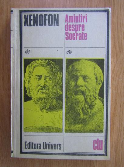 Anticariat: Xenofon - Amintiri despre Socrate