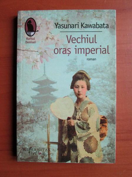 Anticariat: Yasunari Kawabata - Vechiul oras imperial