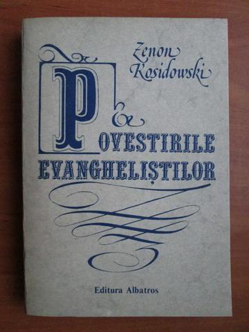 Anticariat: Zenon Kosidowski - Povestirile evanghelistilor