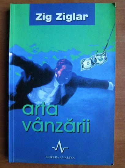 Anticariat: Zig Ziglar - Arta vanzarii