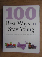 Anticariat: 100 best ways to stay young