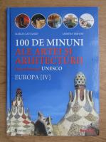 100 de minuni ale artei si arhitecturii din patrimoniul Unesco (volumul 4)