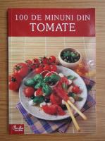 Anticariat: 100 de minuni din tomate