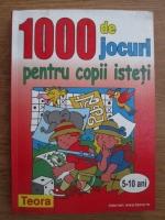 Anticariat: 1000 de jocuri pentru copii isteti, 5-10 ani