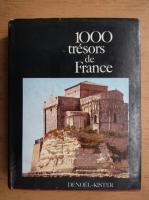Anticariat: 1000 tresors de France