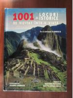 1001 de locuri istorice de vizitat intr-o viata (album)