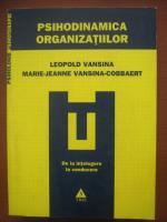 Leopold Vansina, Marie-Jeanne Vansina-Cobbaert - Psihodinamica organizatiilor. De la intelegere la conducere