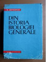 N. Botnariuc - Din istoria biologiei generale
