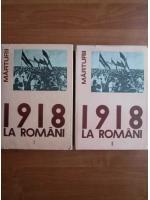 1918 la romani (2 volume)