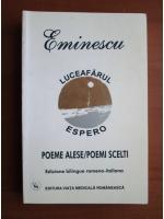 Mihai Eminescu - Luceafarul/ Espero. Poeme alese/ Poemi scelti (editie bilingva romano-italiana)
