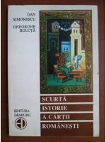 Dan Simonescu - Scurta istorie a cartii romanesti