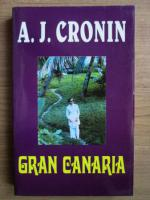 A. J. Cronin - Gran Canaria (editura Orizonturi)