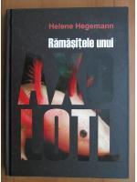 Helene Hegemann - Ramasitele unui axolotl