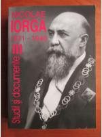 comperta: Nicolae Iorga - Studii si documente, volumul 3