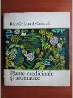 Racz G. Laza A. Coiciu E. - Plante medicinale si aromatice