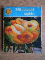 Anticariat: 250 dulciuri rapide
