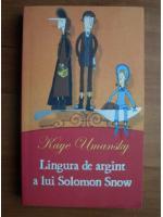 Anticariat: Kaye Emansky - Lingura de argint a lui Solomon Snow