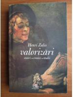 Anticariat: Henri Zalis - Valorizari. Eseuri, Cronici, Studii