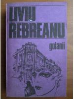 Liviu Reabreanu - Golanii