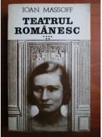 Ioan Massoff - Teatrul romanesc (volumul 6)