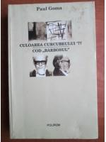 Paul Goma - Culoarea curcubeului `77. Cod barbosul
