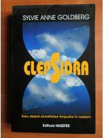 Sylvie Anne Goldberg - Clepsidra. Eseu despre pluralitatea timpurilor in iudaism