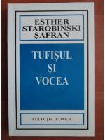 Anticariat: Esther Starobinski Safran - Tufisul si vocea