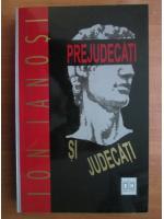 Ion Ianosi - Prejudecati si judecati