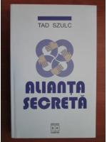 Anticariat: Tad Szulc - Alianta secreta