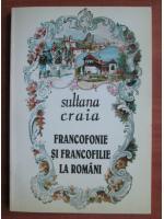Sultana Craia - Francofonie si francofilie la romani