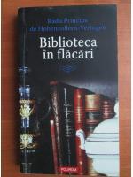 Anticariat: Radu Principe de Hohenzollern Veringen - Biblioteca in flacari