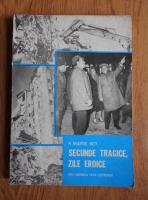 Anticariat: 4 martie 1977. Secunde tragice, zile eroice. Din cronica unui cutremur