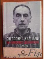 Gheorghe I. Bratianu in dosarele securitatii