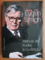 Eugen Simion - Manual de trudire a cuvantului