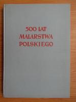 Anticariat: 500 lat malarstwa polskiego