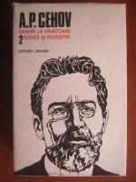 Anton Pavlovici Cehov - Opere (volumul 2)
