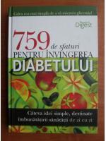 759 de sfaturi pentru invingerea diabetului (Reader`s Digest)