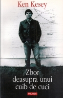 Ken Kesey - Zbor deasupra unui cuib de cuci (ed. Polirom, 2008)