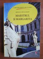 Mihail Bulgakov - Maestrul si Margarita