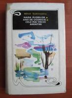 Mihail Sadoveanu - Nada Florilor, Anii de ucenicie, Cele mai vechi amintiri (coperti cartonate)
