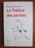 Valere Novarina - Le theatre des paroles