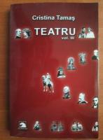Cristina Tamas - Teatru (volumul 3)