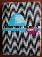 I. Peatnitchi - Dialectica vitalitatii organismelor