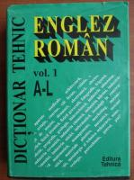 Dictionar Tehnic Englez-Roman (volumul 1)