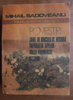 Mihail Sadoveanu - Tara de dincolo de negura. Imparatia apelor. Valea Frumoasei. Vechime