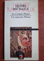 comperta: Henri Michaux - Un oarecare Plume. Un certain Plume
